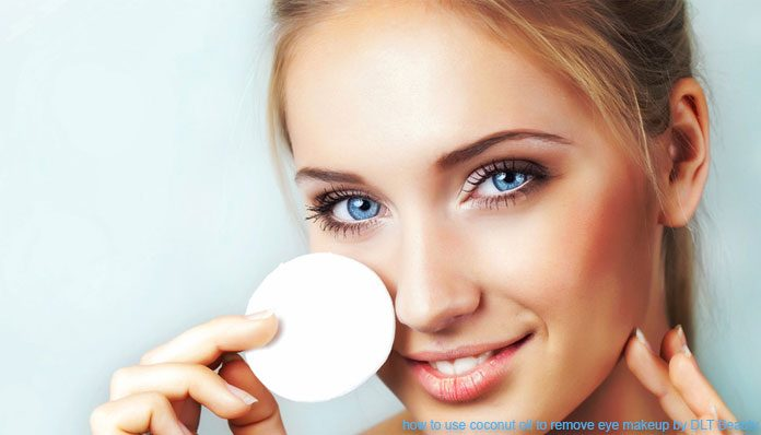 how to use coconut oil to remove eye makeup